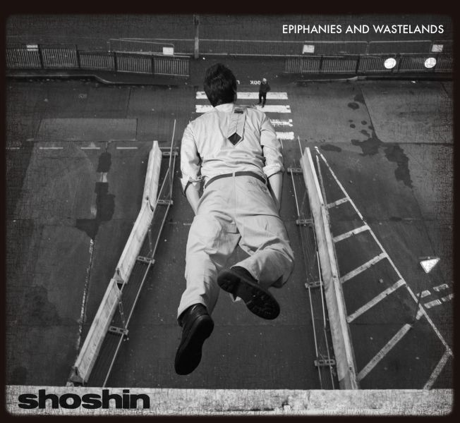 SHOSHIN – Epiphanies And Wastelands