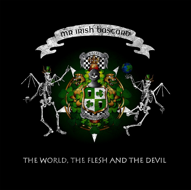 MR. IRISH BASTARD – The World, The Flesh & The Devil