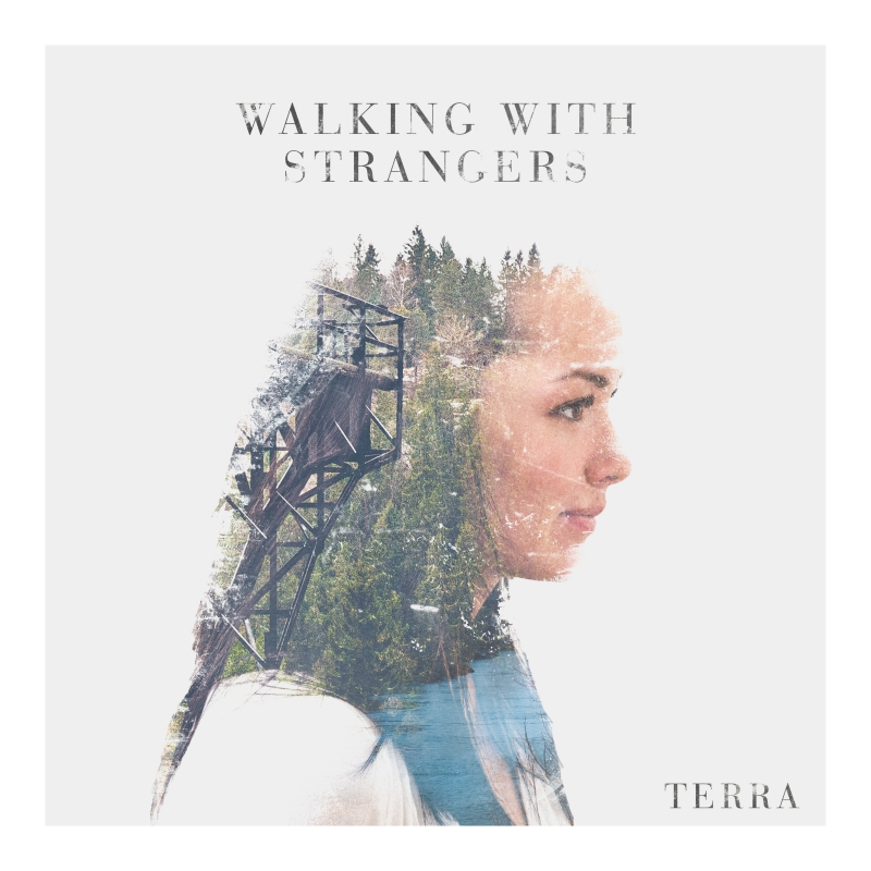 WALKING WITH STRANGERS – Terra