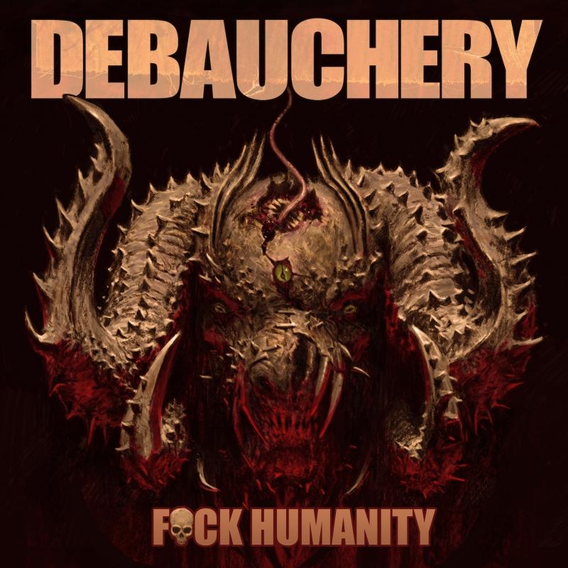 DEBAUCHERY – Fuck Humanity