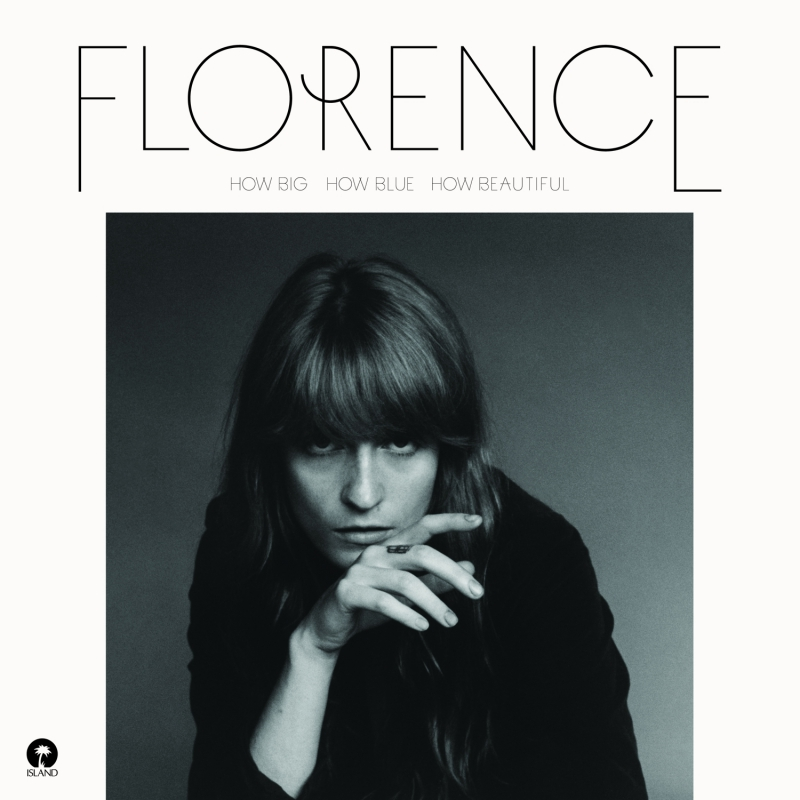 FLORENCE + THE MACHINE – How Big How Blue How Beautiful