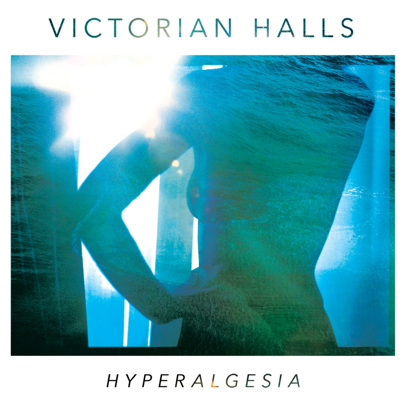 VICTORIAN HALLS – Hyperalgesia