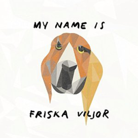 cover - friska viljor - my name is friska viljor