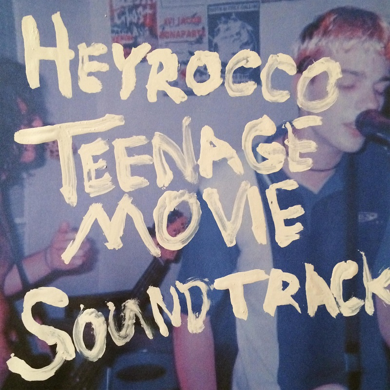 HEYROCCO – Teenage Movie Soundtrack