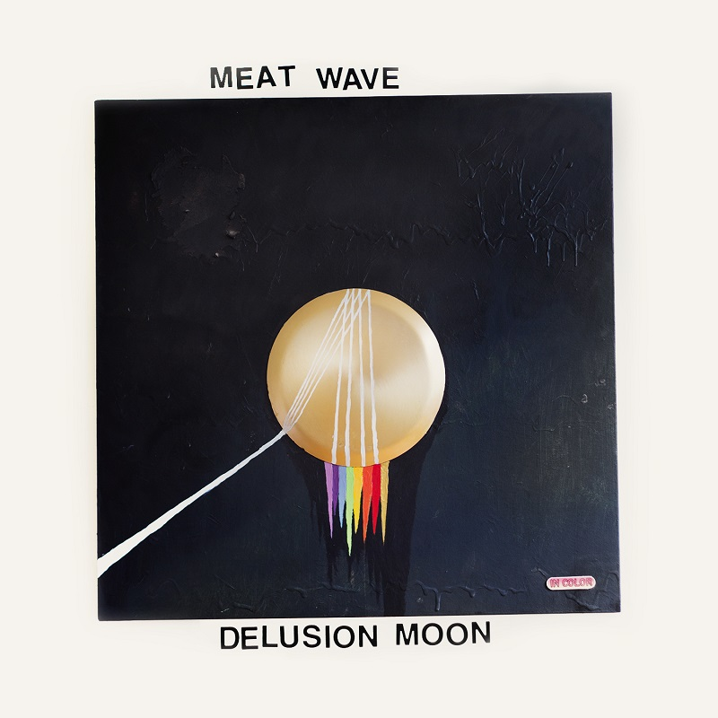 MEAT WAVE – Delusion Moon