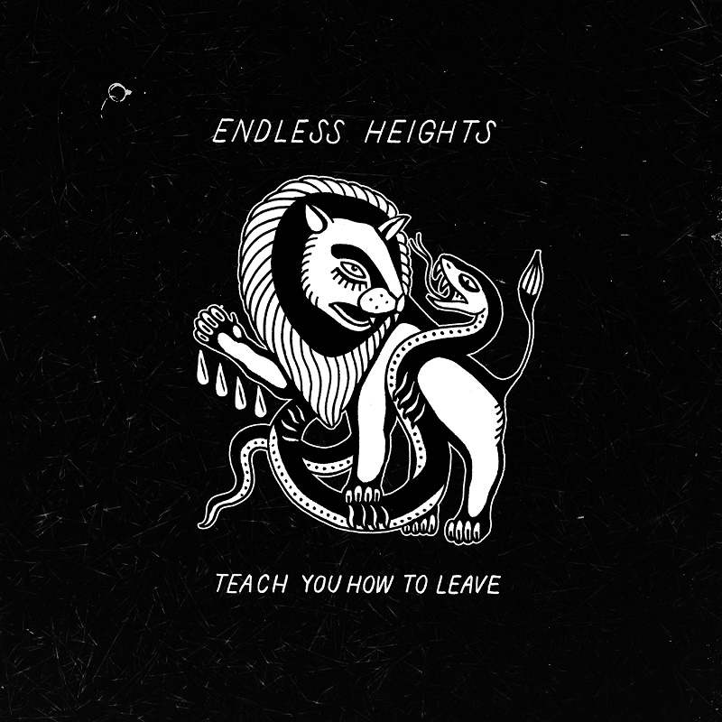 ENDLESS HEIGHTS – Teach You How To Leave EP