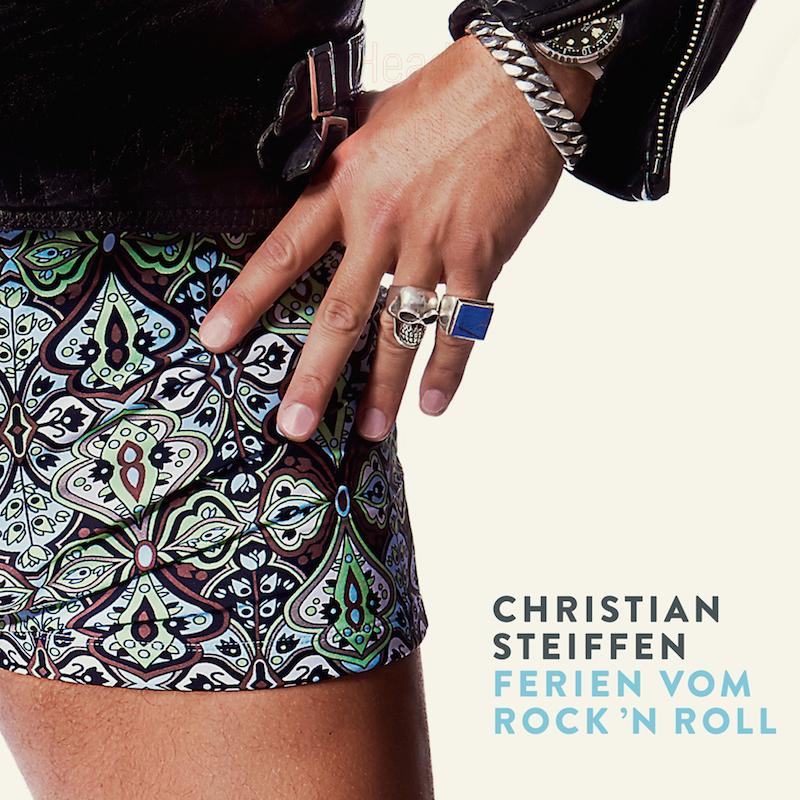 CHRISTIAN STEIFFEN – Ferien vom Rock'n Roll