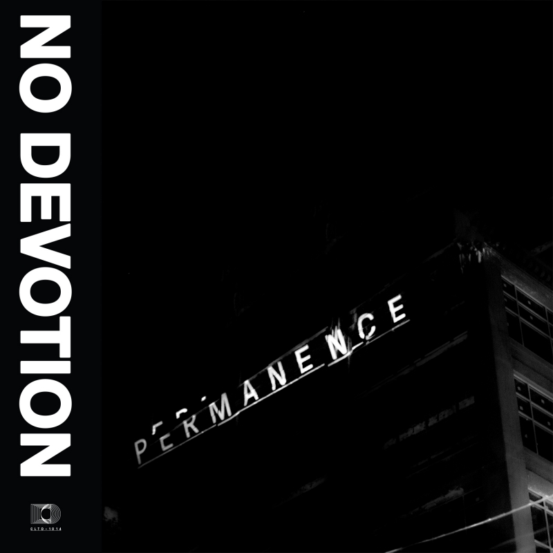 NO DEVOTION – Permanence