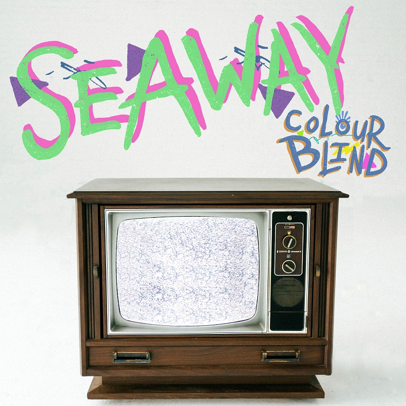 SEAWAY – Colour Blind