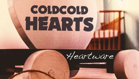 COLD COLD HEARTS – Heartware