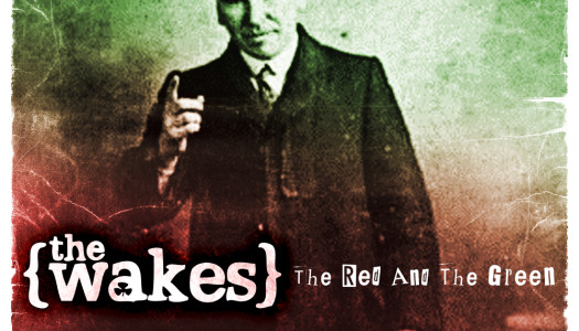 THE WAKES – The Red And The Green