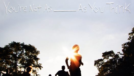 SORORITY NOISE – You're Not As_____As You Think