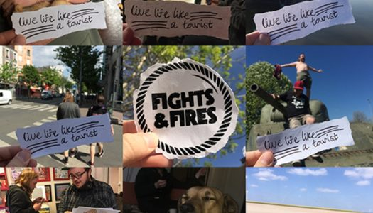 FIGHTS & FIRES – Live Life Like A Tourist