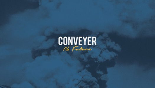 CONVEYER – No Future