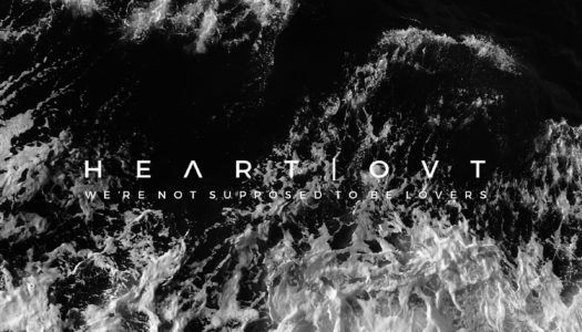 HEART OVT – We're Not Supposed To Be Lovers EP