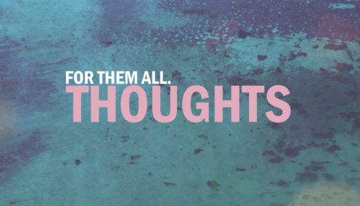 FOR THEM ALL – THOUGHTS