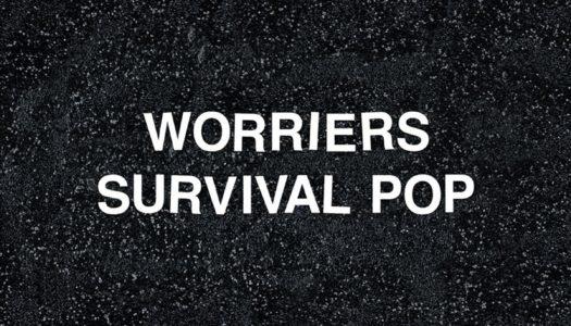 WORRIERS – Survival Pop