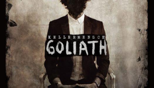 KELLERMENSCH – Goliath