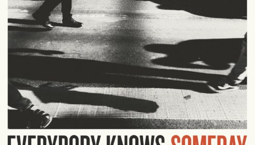 SOMEDAY JACOB – Everybody Knows Something Good