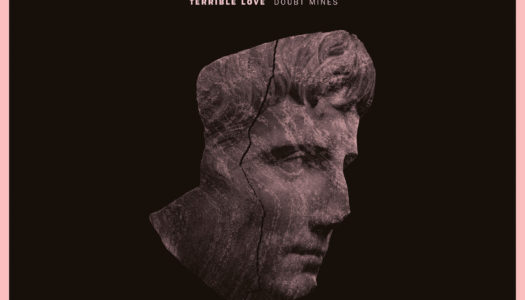 TERRIBLE LOVE – Doubt Mines