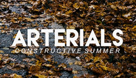 ARTERIALS – Constructive Summer