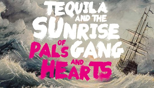TEQUILA AND THE SUNRISE GANG – Of Pals And Hearts