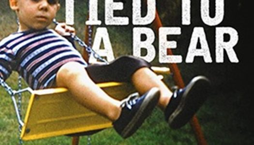 TIED TO A BEAR – True Places