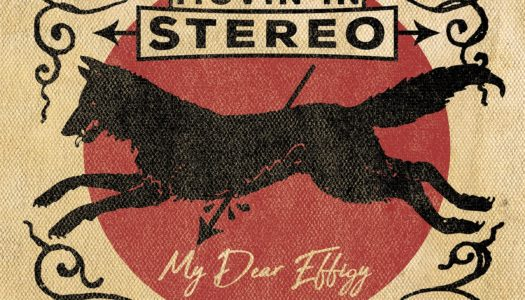 MOVIN IN STEREO – My Dear Effigy