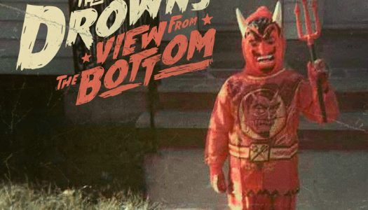 THE DROWNS – View From The Bottom