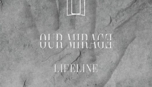 OUR MIRAGE – Lifeline