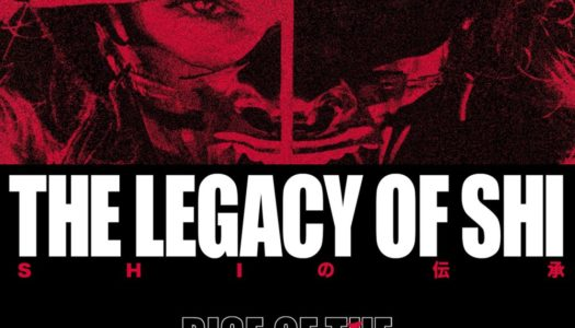 RISE OF THE NORTH STAR – The Legacy of Shi