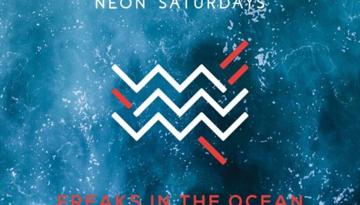 NEON SATURDAYS – Freaks In The Ocean