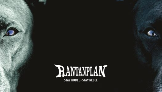 RANTANPLAN – Stay Rudel – Stay Rebel