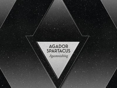 AGADOR SPARTACUS – Agastonishing