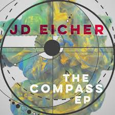 JD EICHER – The Compass (EP)
