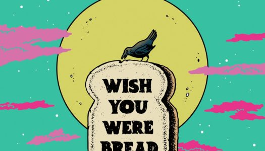 HOLLY WOULD SURRENDER – Wish You Were Bread