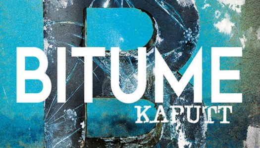 BITUME – Kaputt – Album-Rezension
