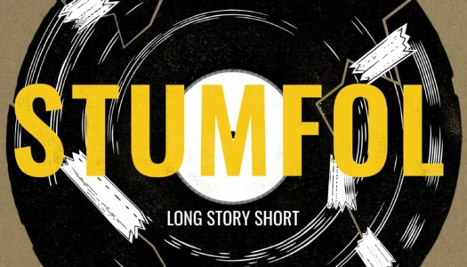 STUMFOL – Long Story Short