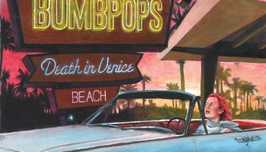 THE BOMBPOPS – Death In Venice Beach