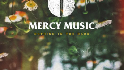 MERCY MUSIC – Nothing In The Dark