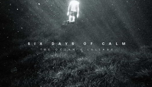 SIX DAYS OF CALM – The Ocean's Lullaby