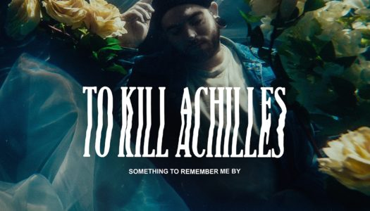 TO KILL ACHILLES – Something To Remember Me By