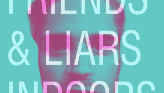 FRIENDS & LIARS – Indoors (EP)